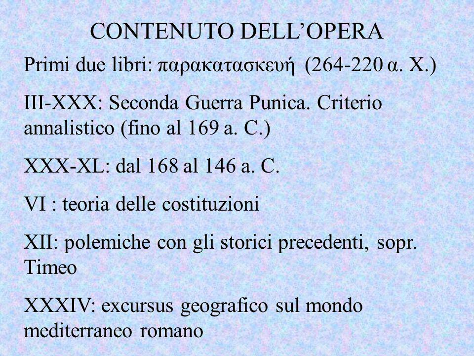 CONTENUTO DELL'OPERA Primi due libri: παρακατασκευή (264-220 α. Χ.)