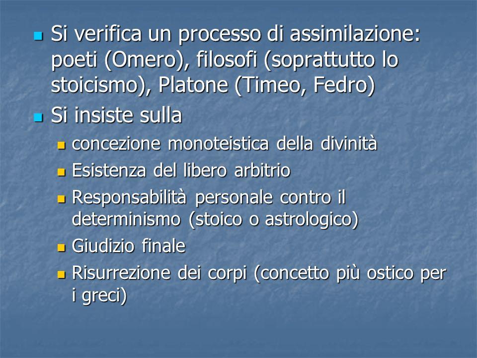 Si verifica un processo di assimilazione: poeti (Omero), filosofi (soprattutto lo stoicismo), Platone (Timeo, Fedro)