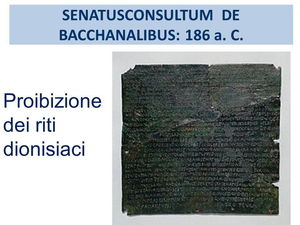 SENATUSCONSULTUM DE BACCHANALIBUS: 186 a. C.
