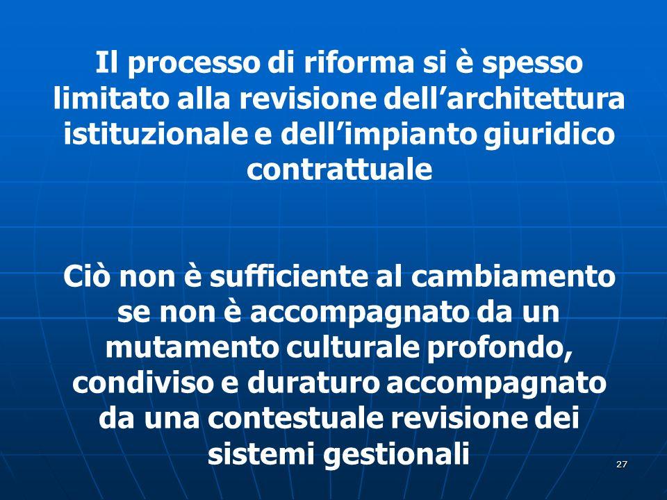 Il processo di riforma si è spesso limitato alla revisione dell'architettura istituzionale e dell'impianto giuridico contrattuale