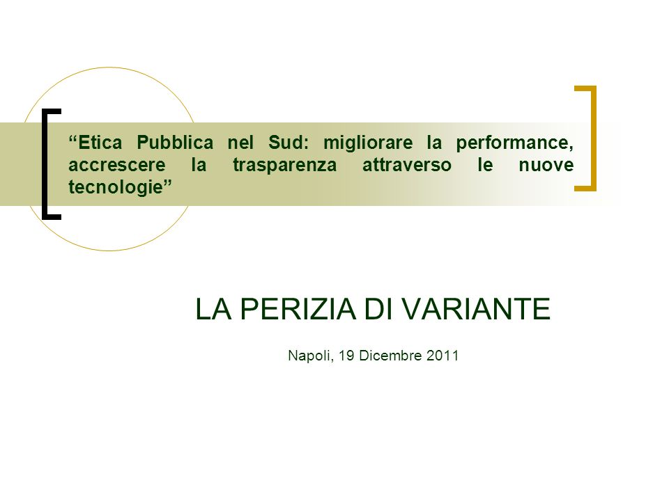 LA PERIZIA DI VARIANTE Napoli, 19 Dicembre 2011