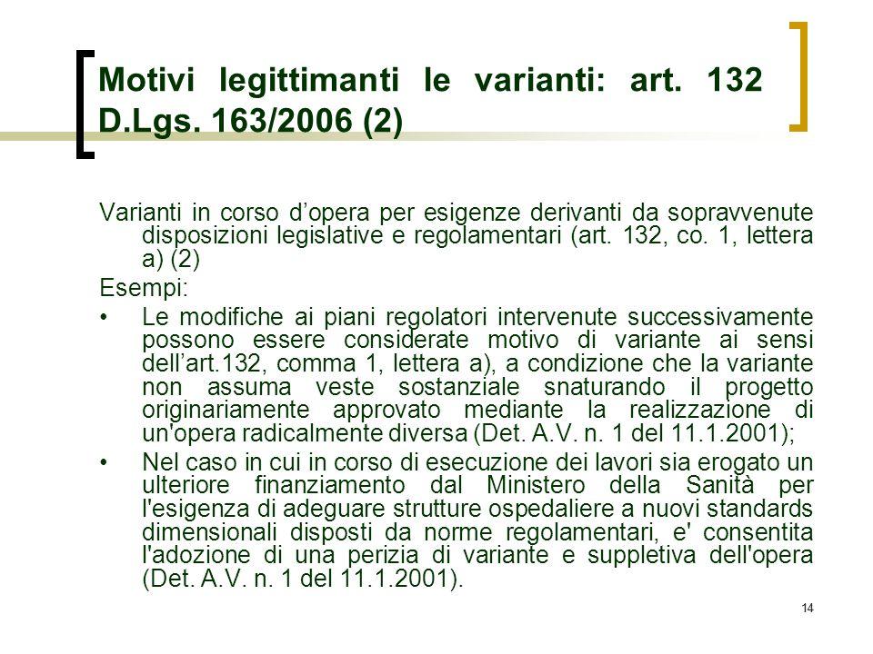 Motivi legittimanti le varianti: art. 132 D.Lgs. 163/2006 (2)