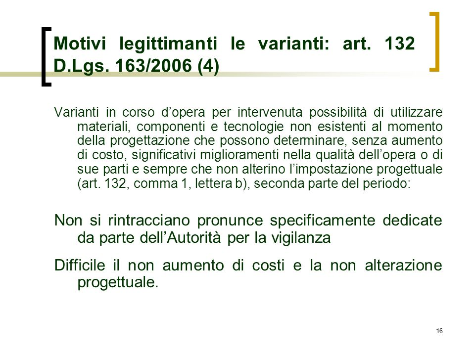 Motivi legittimanti le varianti: art. 132 D.Lgs. 163/2006 (4)