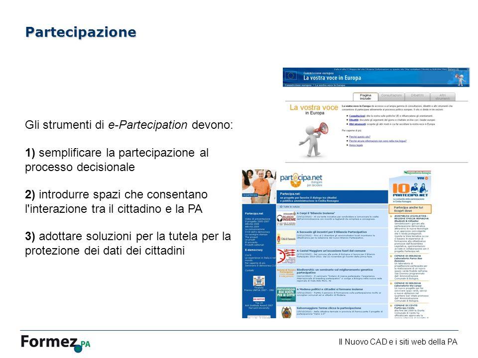 Partecipazione Gli strumenti di e-Partecipation devono: