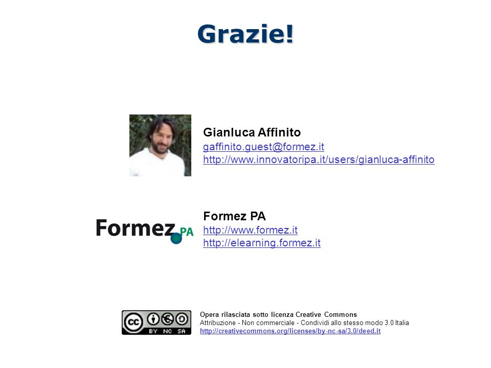 Grazie! Gianluca Affinito Formez PA gaffinito.guest@formez.it