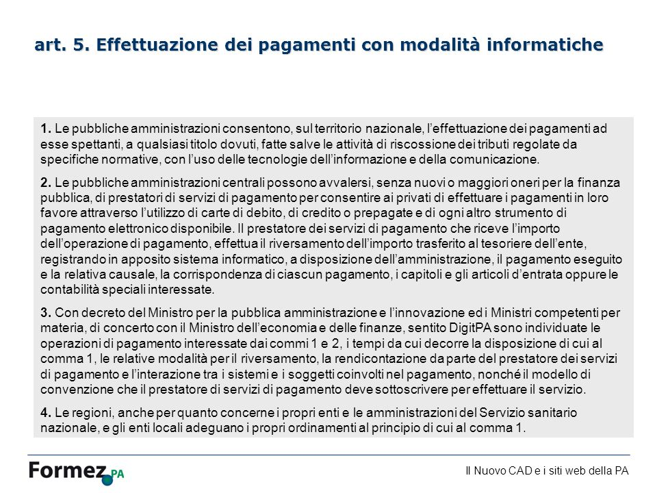art. 5. Effettuazione dei pagamenti con modalità informatiche
