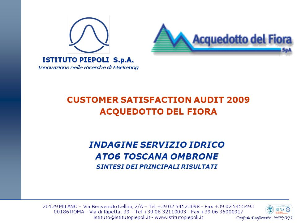 CUSTOMER SATISFACTION AUDIT 2009 ACQUEDOTTO DEL FIORA