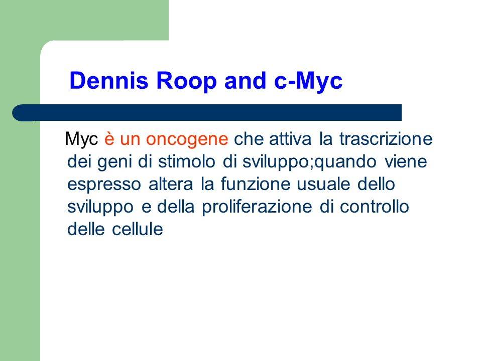 Dennis Roop and c-Myc