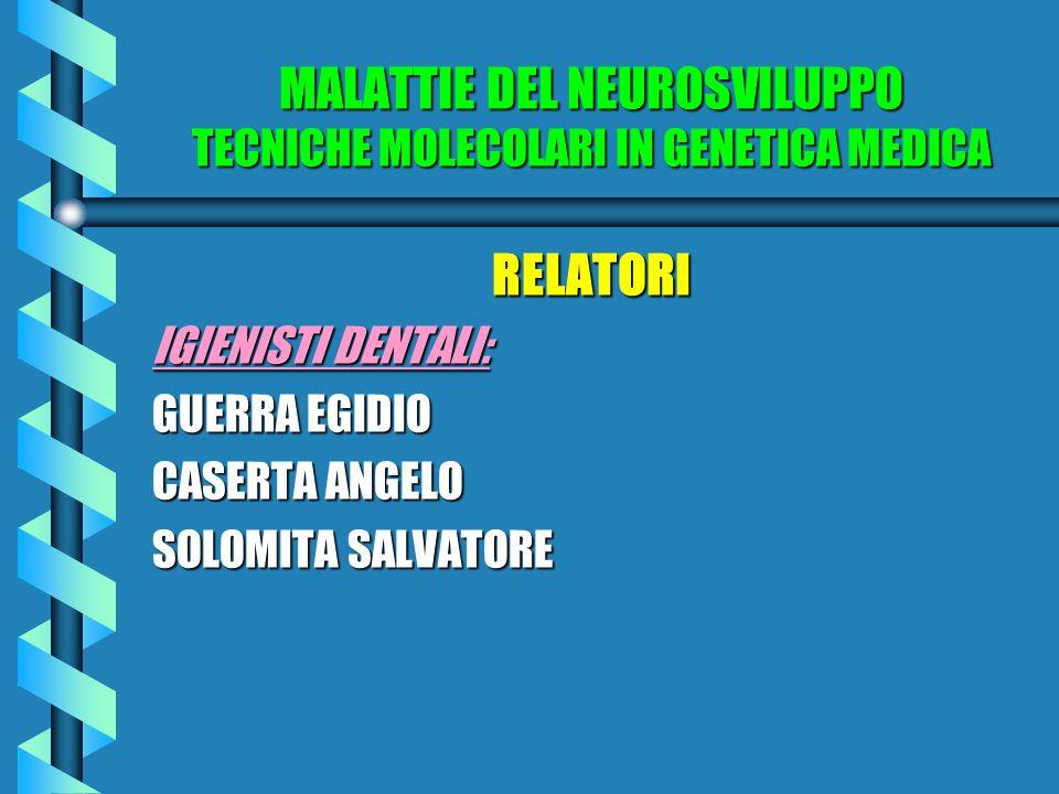 MALATTIE DEL NEUROSVILUPPO TECNICHE MOLECOLARI IN GENETICA MEDICA