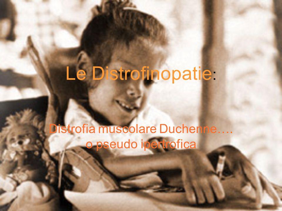 Distrofia muscolare Duchenne…. o pseudo ipertrofica