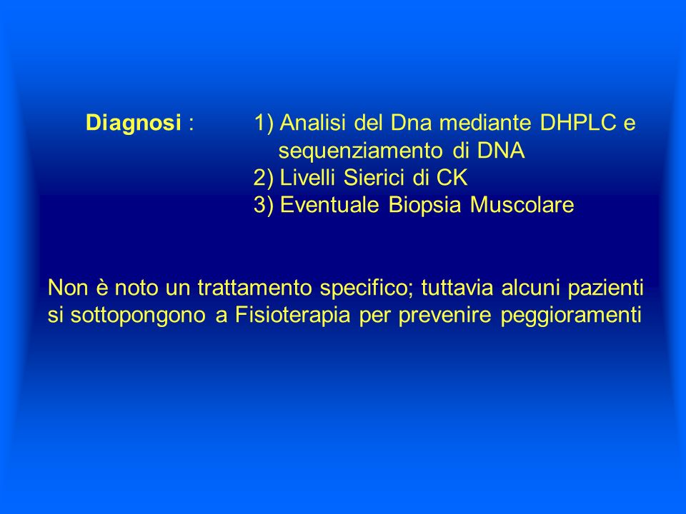 Diagnosi :. 1) Analisi del Dna mediante DHPLC e. sequenziamento di DNA