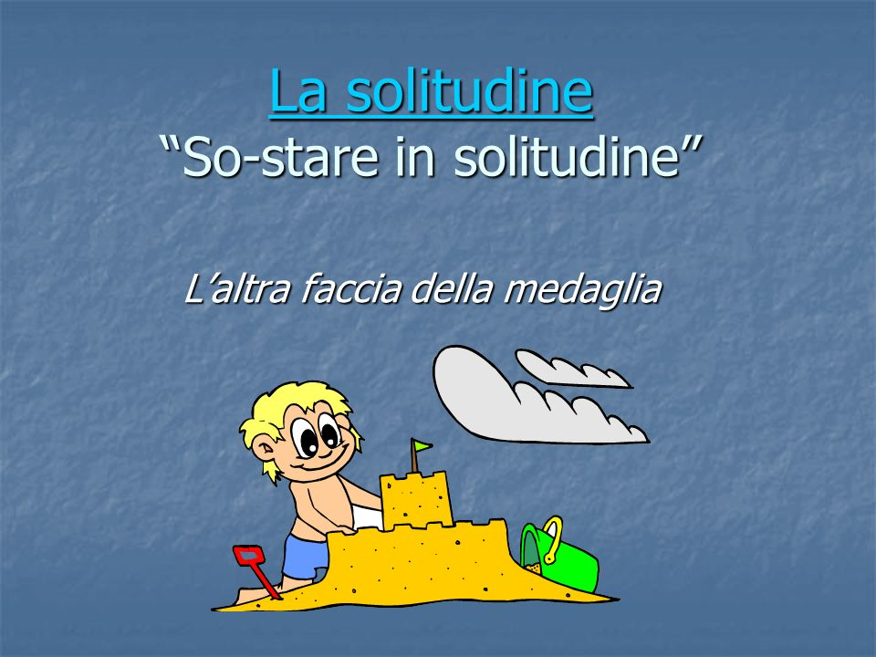 La solitudine So-stare in solitudine