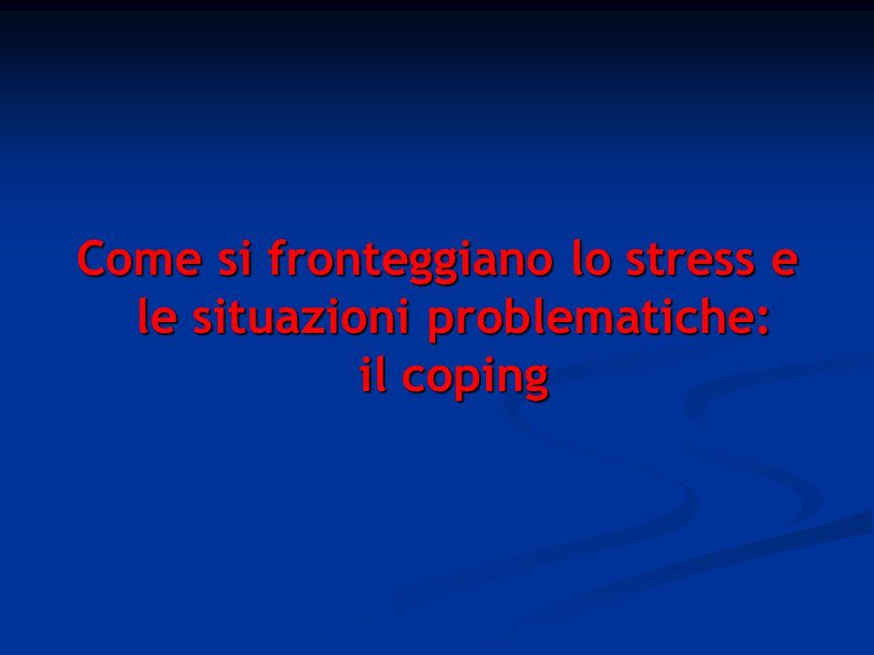Come si fronteggiano lo stress e le situazioni problematiche: il coping