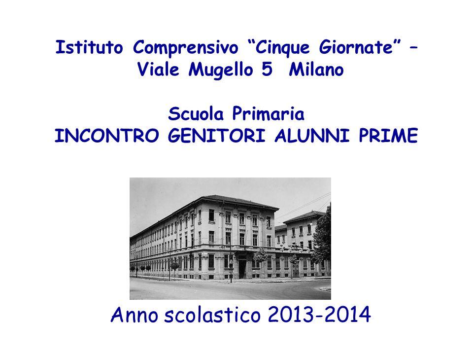 Istituto Comprensivo Cinque Giornate – Viale Mugello 5 Milano Scuola Primaria INCONTRO GENITORI ALUNNI PRIME