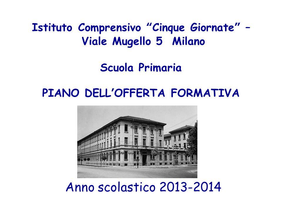 Istituto Comprensivo Cinque Giornate – Viale Mugello 5 Milano Scuola Primaria PIANO DELL'OFFERTA FORMATIVA