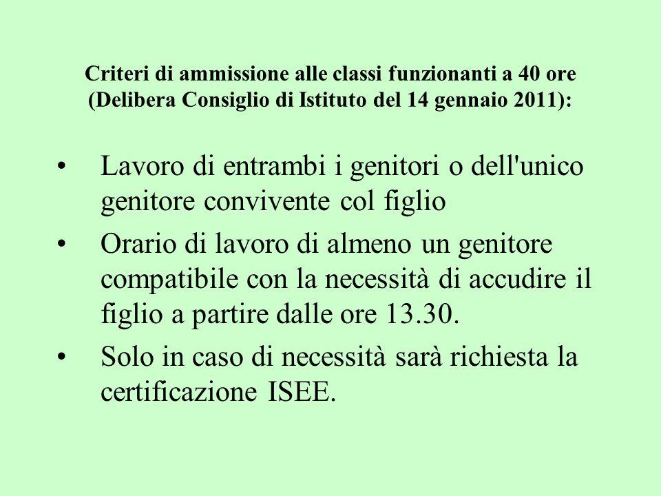 Solo in caso di necessità sarà richiesta la certificazione ISEE.