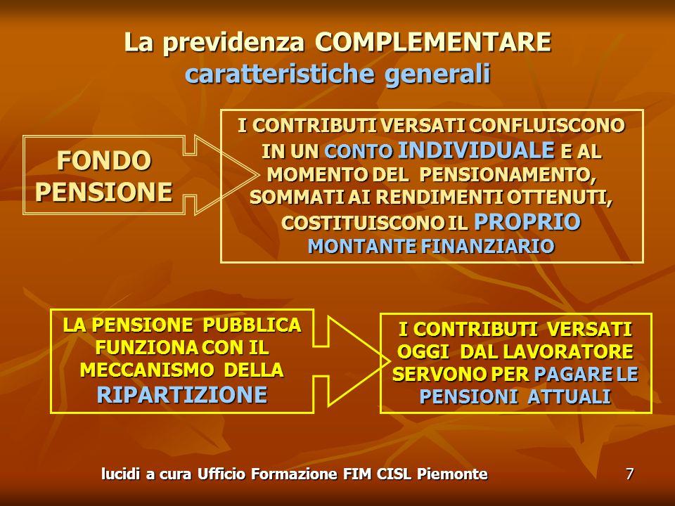La previdenza COMPLEMENTARE caratteristiche generali FONDO PENSIONE