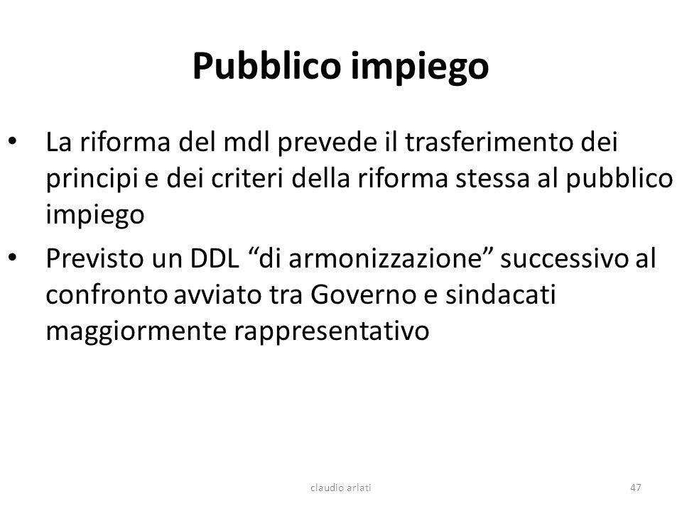 Pubblico impiego La riforma del mdl prevede il trasferimento dei principi e dei criteri della riforma stessa al pubblico impiego.