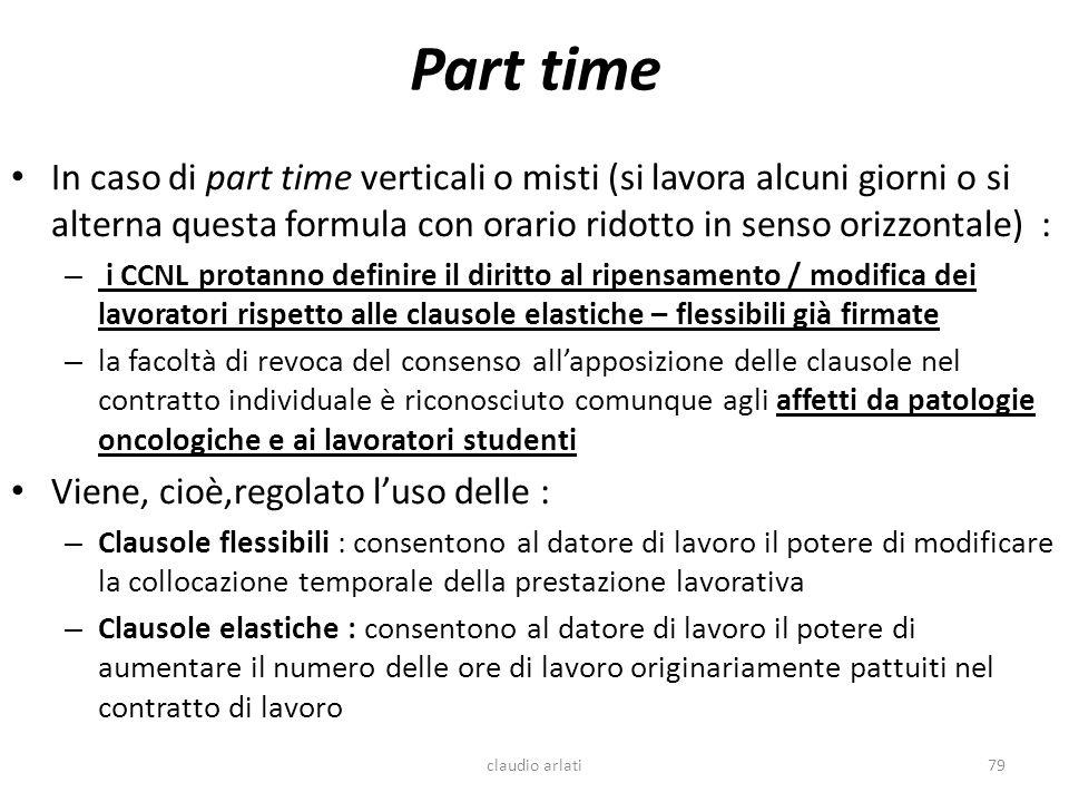Part time In caso di part time verticali o misti (si lavora alcuni giorni o si alterna questa formula con orario ridotto in senso orizzontale) :