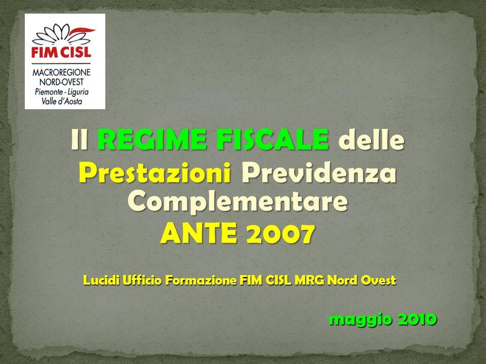 Il REGIME FISCALE delle Prestazioni Previdenza Complementare ANTE 2007