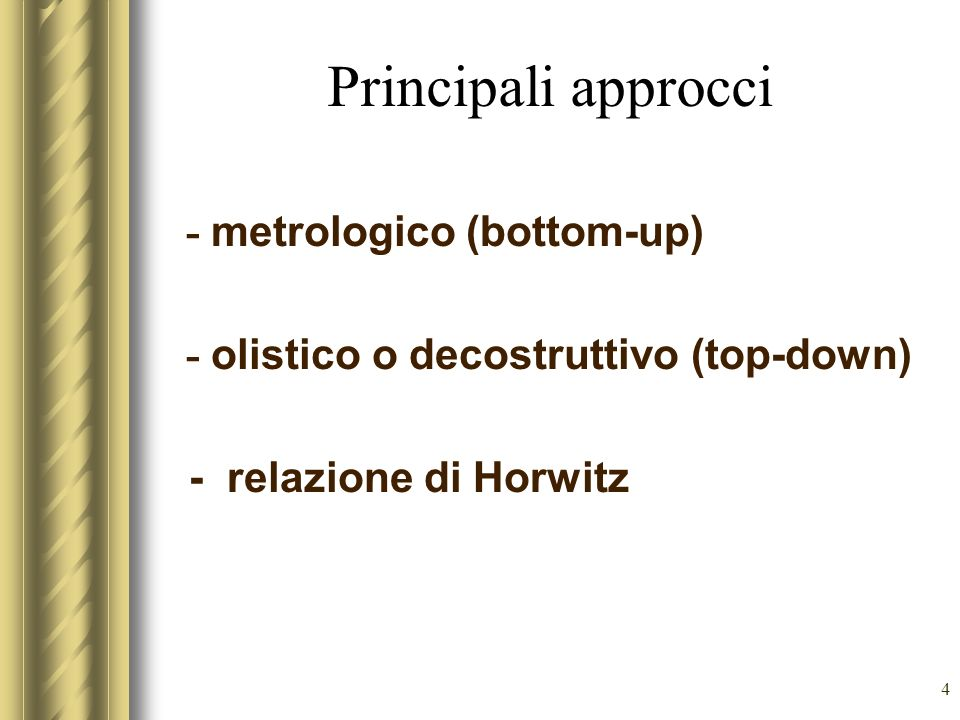 Principali approcci - metrologico (bottom-up)