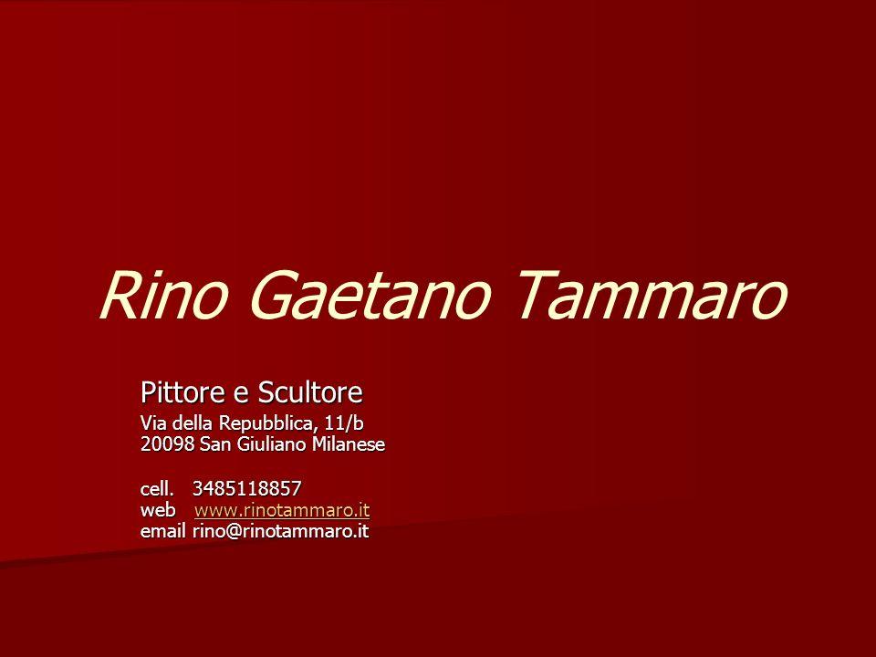 Rino Gaetano Tammaro Pittore e Scultore