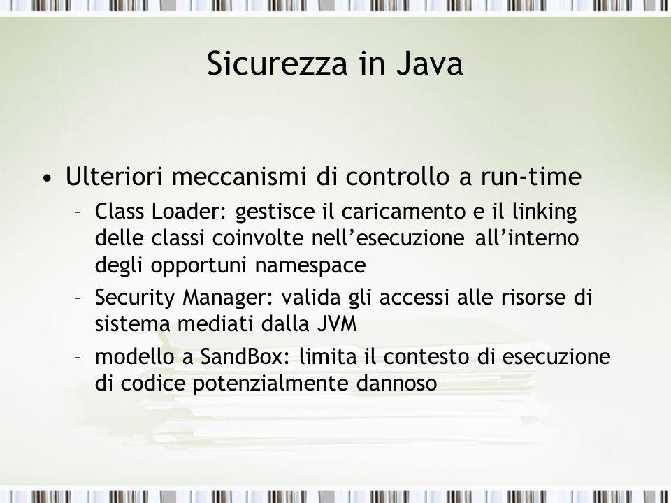 Sicurezza in Java Ulteriori meccanismi di controllo a run-time