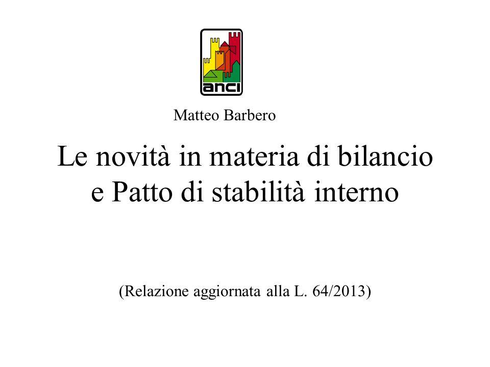 Matteo Barbero Le novità in materia di bilancio e Patto di stabilità interno (Relazione aggiornata alla L.