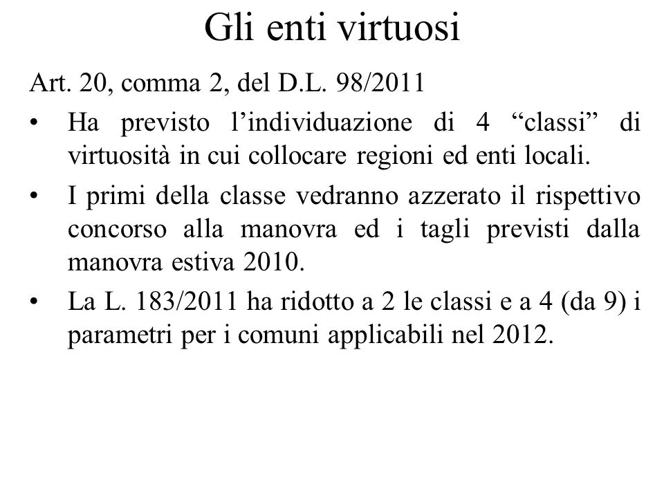 Gli enti virtuosi Art. 20, comma 2, del D.L. 98/2011