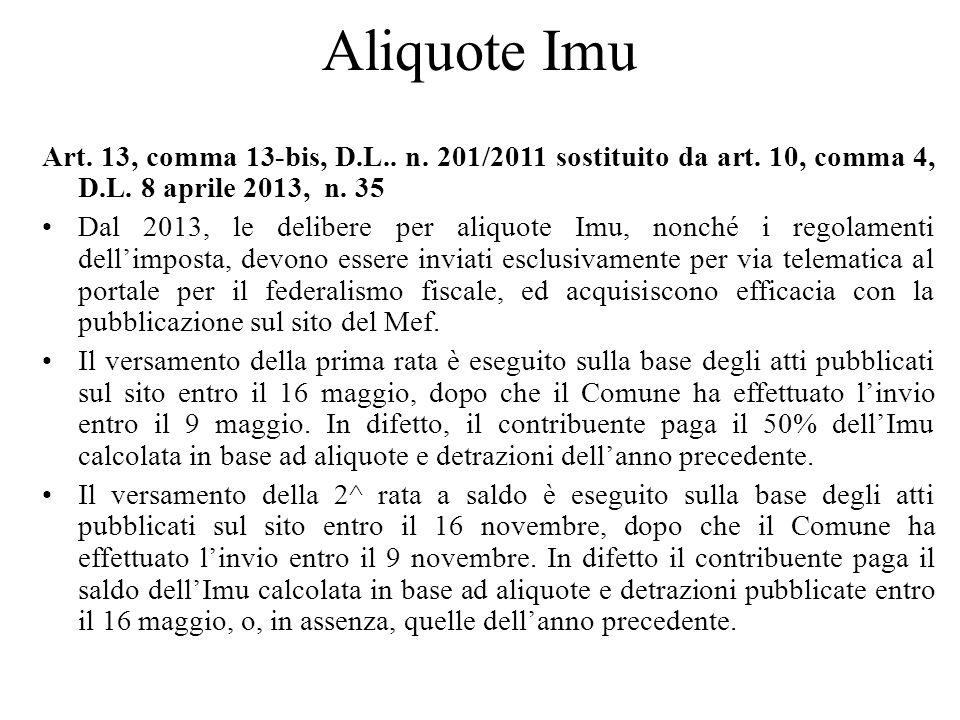 Aliquote Imu Art. 13, comma 13-bis, D.L.. n. 201/2011 sostituito da art. 10, comma 4, D.L. 8 aprile 2013, n. 35.