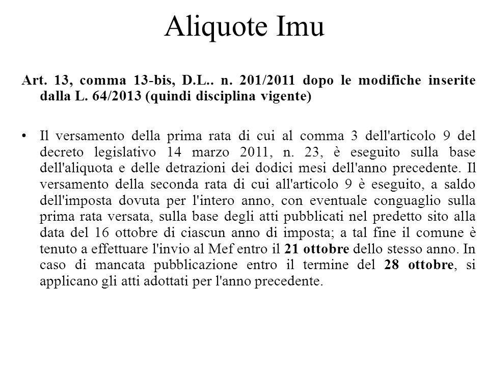 Aliquote Imu Art. 13, comma 13-bis, D.L.. n. 201/2011 dopo le modifiche inserite dalla L. 64/2013 (quindi disciplina vigente)