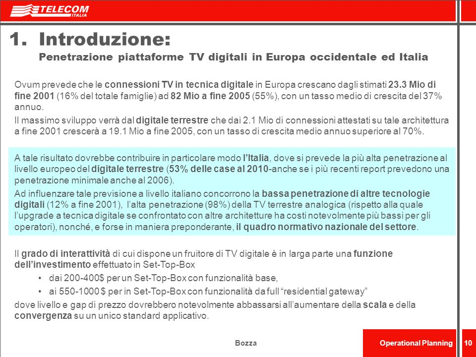 Introduzione: Penetrazione piattaforme TV digitali in Europa occidentale ed Italia
