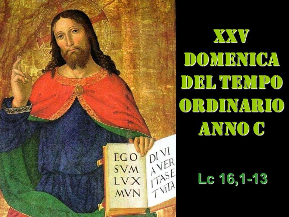 XXV DOMENICA DEL TEMPO ORDINARIO ANNO C