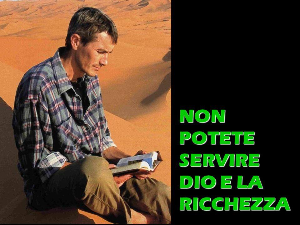 NON POTETE SERVIRE DIO E LA RICCHEZZA