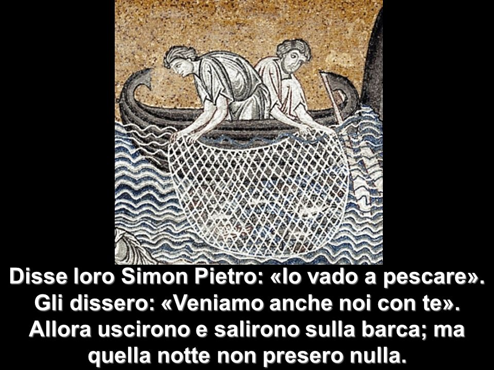 Disse loro Simon Pietro: «Io vado a pescare»