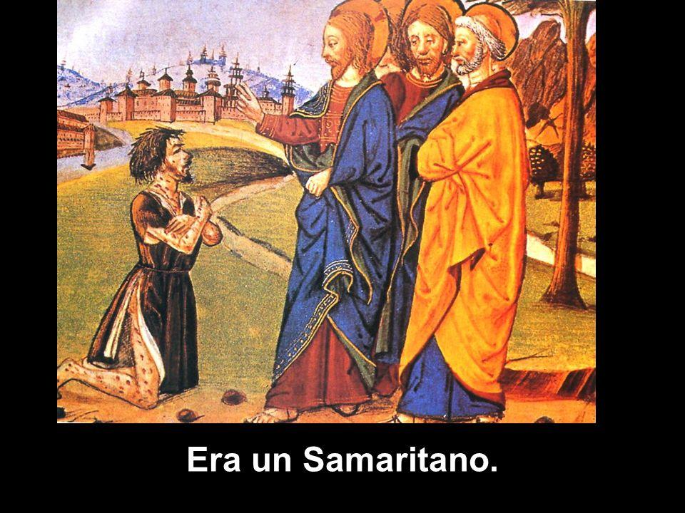Era un Samaritano.