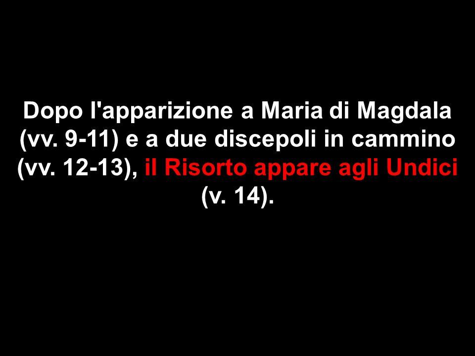 Dopo l apparizione a Maria di Magdala (vv