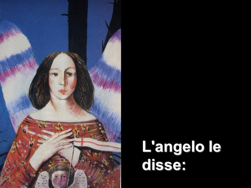 L angelo le disse: