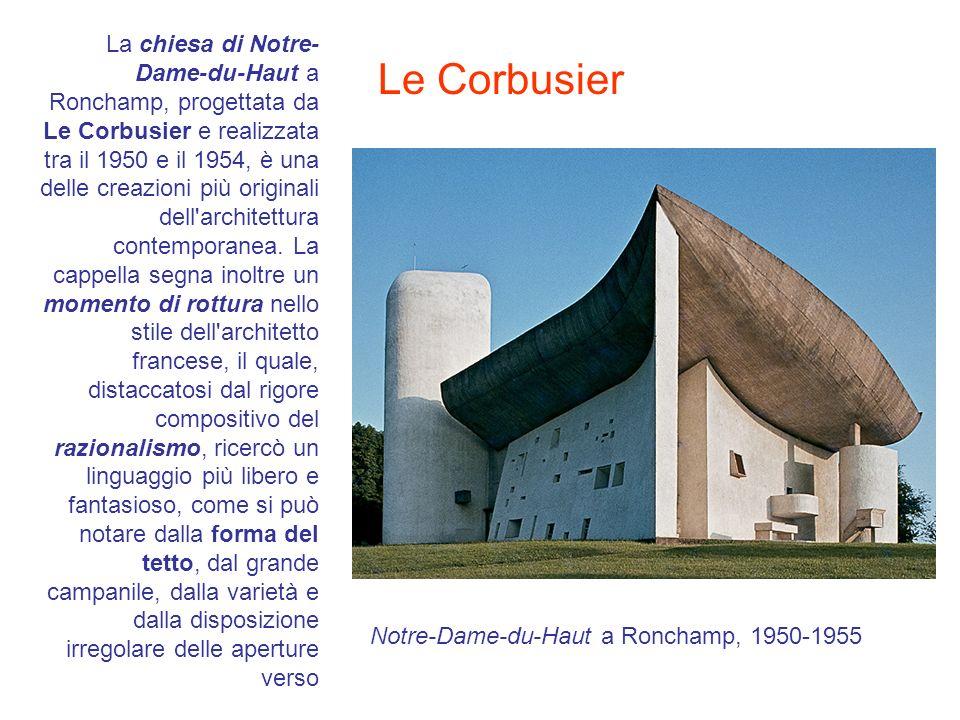 La chiesa di Notre-Dame-du-Haut a Ronchamp, progettata da Le Corbusier e realizzata tra il 1950 e il 1954, è una delle creazioni più originali dell architettura contemporanea. La cappella segna inoltre un momento di rottura nello stile dell architetto francese, il quale, distaccatosi dal rigore compositivo del razionalismo, ricercò un linguaggio più libero e fantasioso, come si può notare dalla forma del tetto, dal grande campanile, dalla varietà e dalla disposizione irregolare delle aperture verso