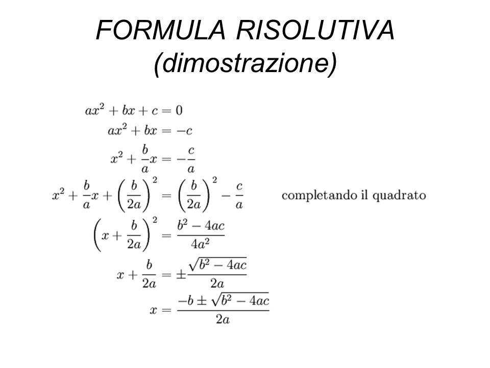 FORMULA RISOLUTIVA (dimostrazione)