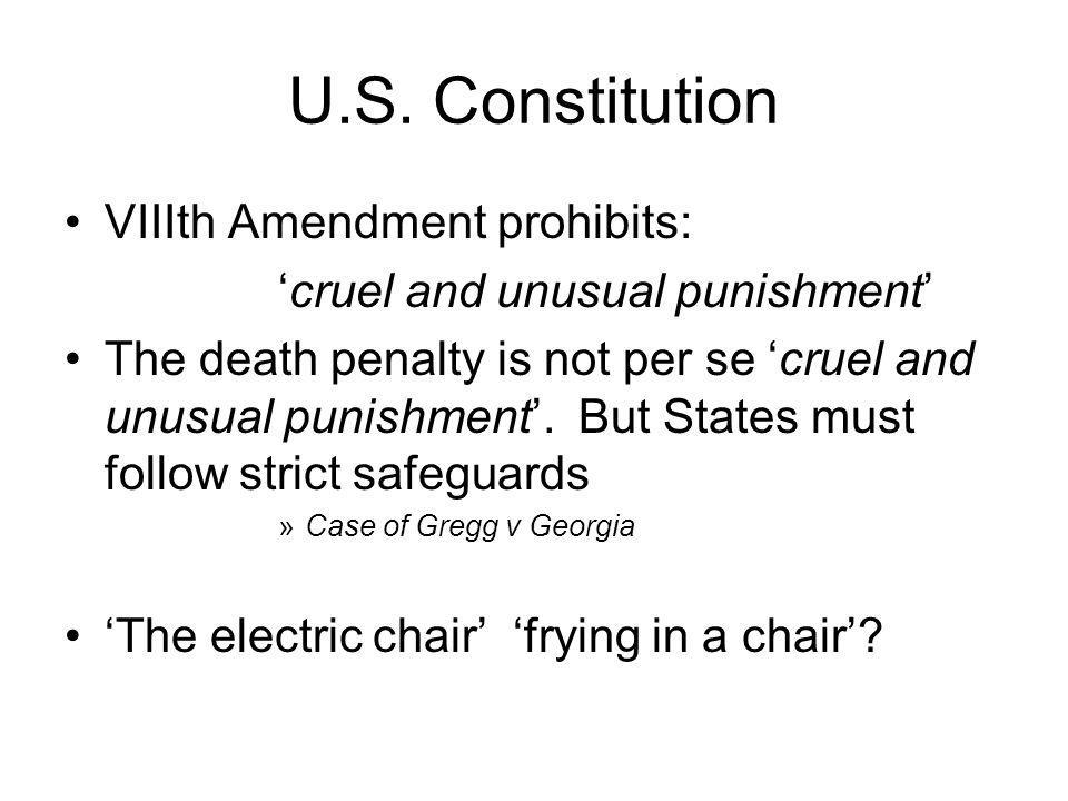 U.S. Constitution VIIIth Amendment prohibits: