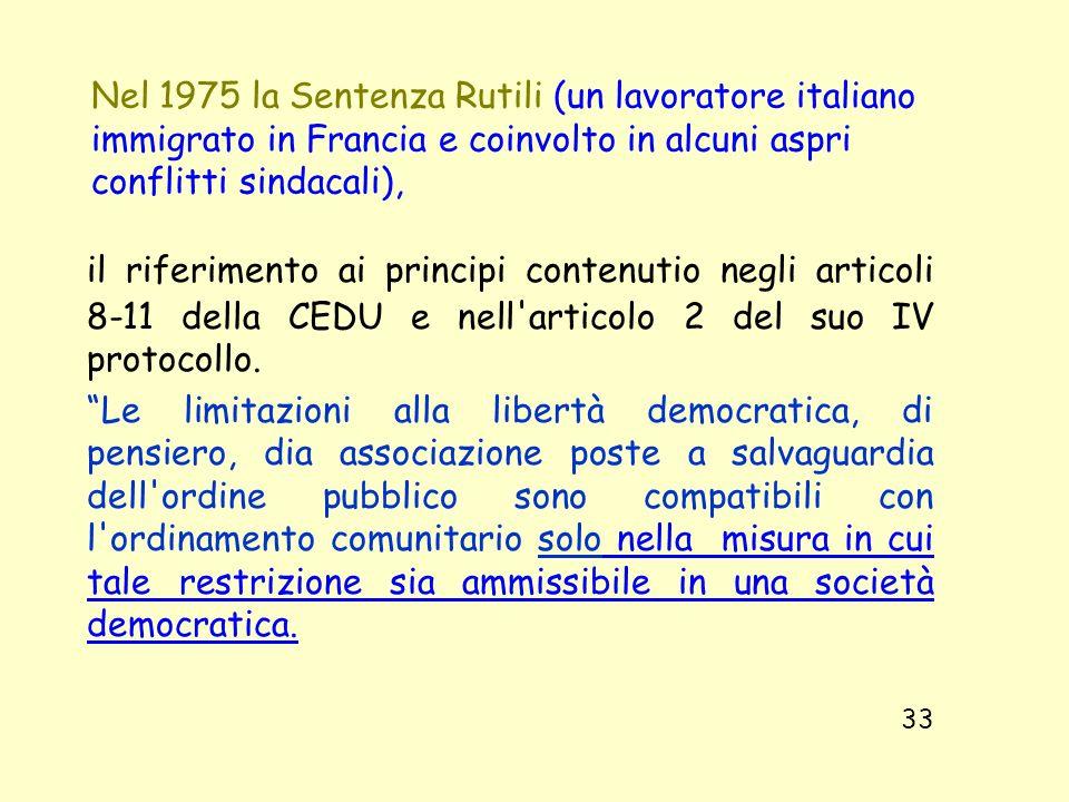 Nel 1975 la Sentenza Rutili (un lavoratore italiano immigrato in Francia e coinvolto in alcuni aspri conflitti sindacali),