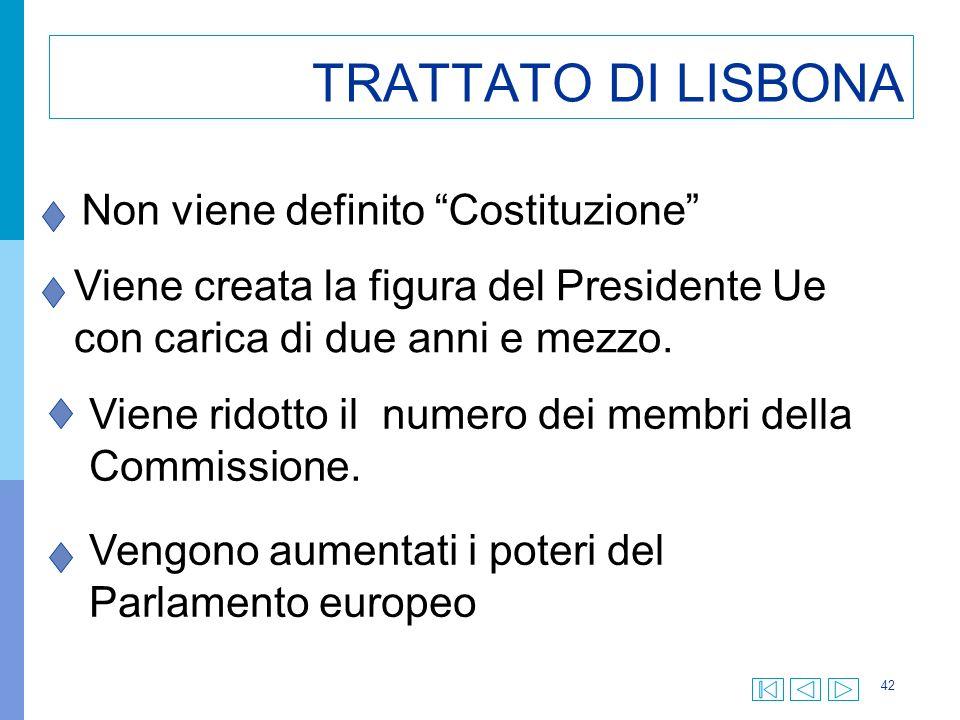 TRATTATO DI LISBONA Non viene definito Costituzione