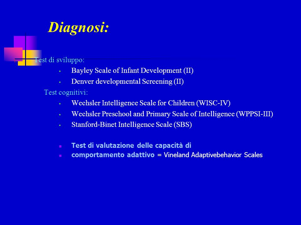 Diagnosi: Test di sviluppo: Bayley Scale of Infant Development (II)