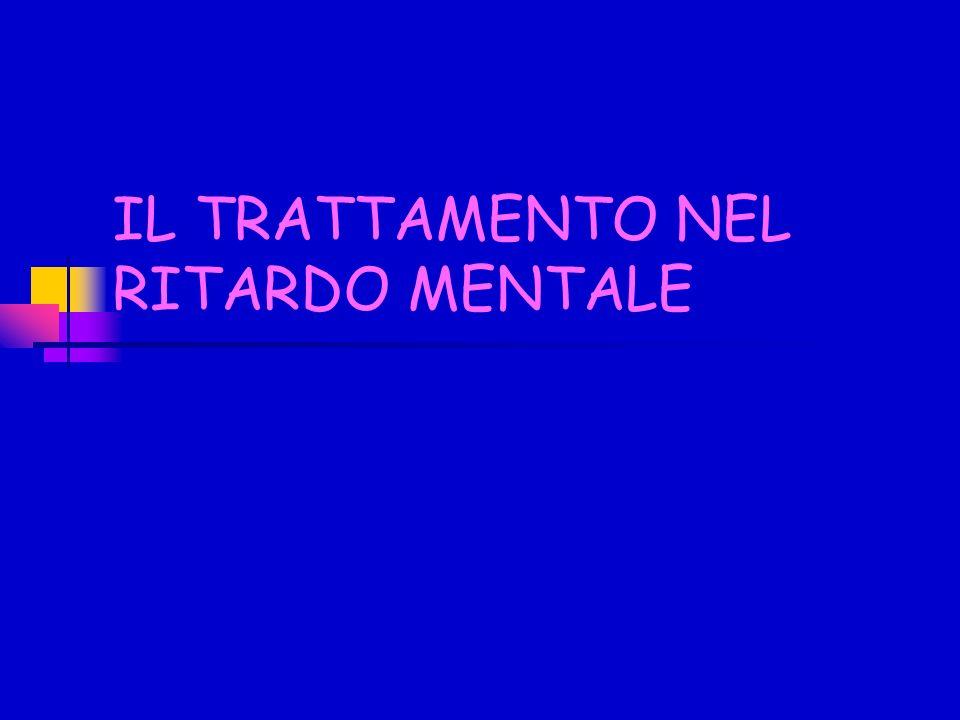 IL TRATTAMENTO NEL RITARDO MENTALE