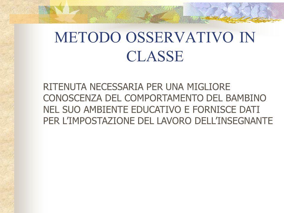 METODO OSSERVATIVO IN CLASSE