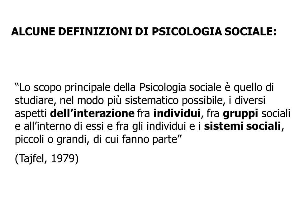 ALCUNE DEFINIZIONI DI PSICOLOGIA SOCIALE: