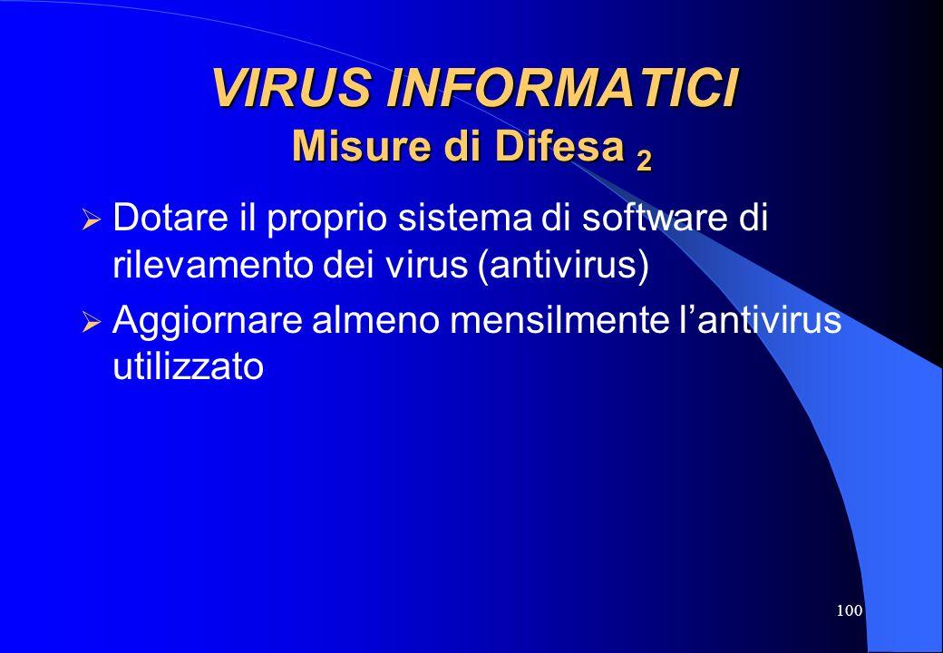 VIRUS INFORMATICI Misure di Difesa 2