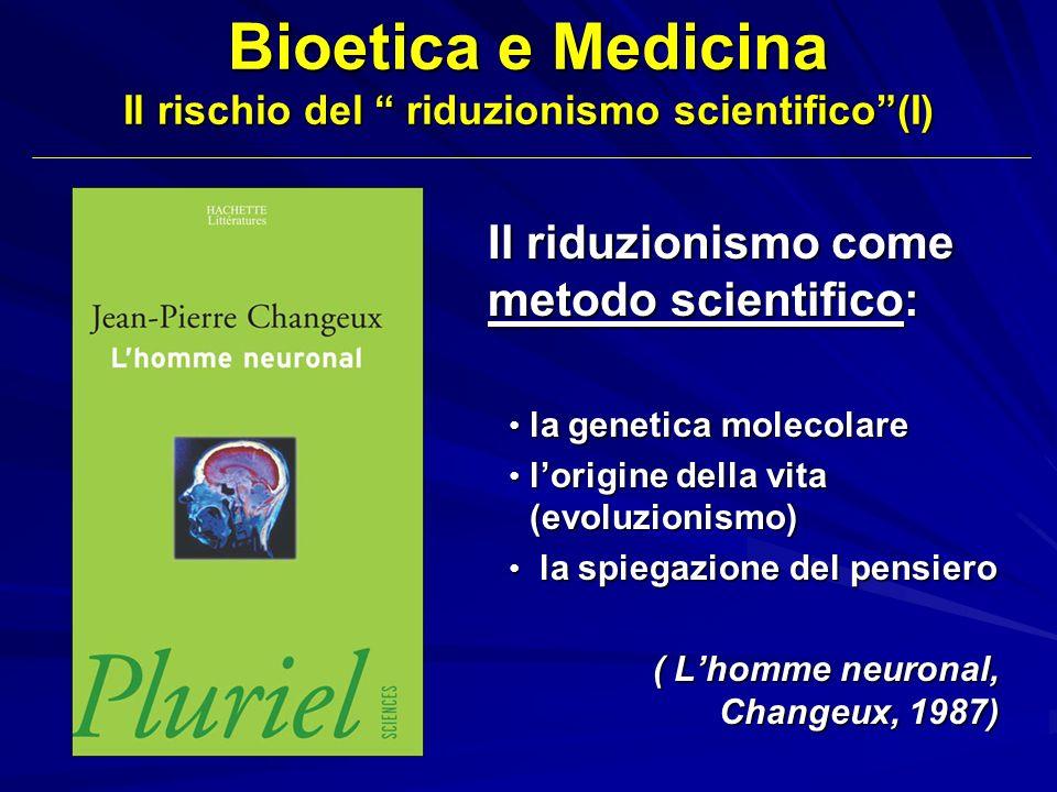 Bioetica e Medicina Il rischio del riduzionismo scientifico (I)
