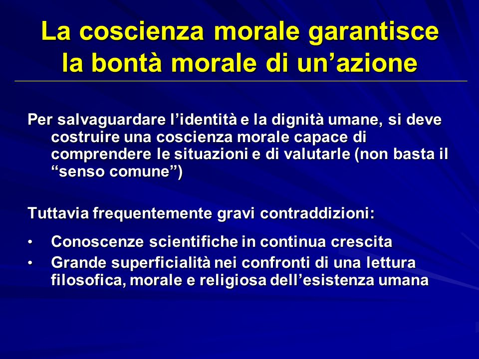 La coscienza morale garantisce la bontà morale di un'azione